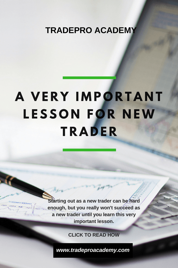 Very Important Lesson For New Trader
