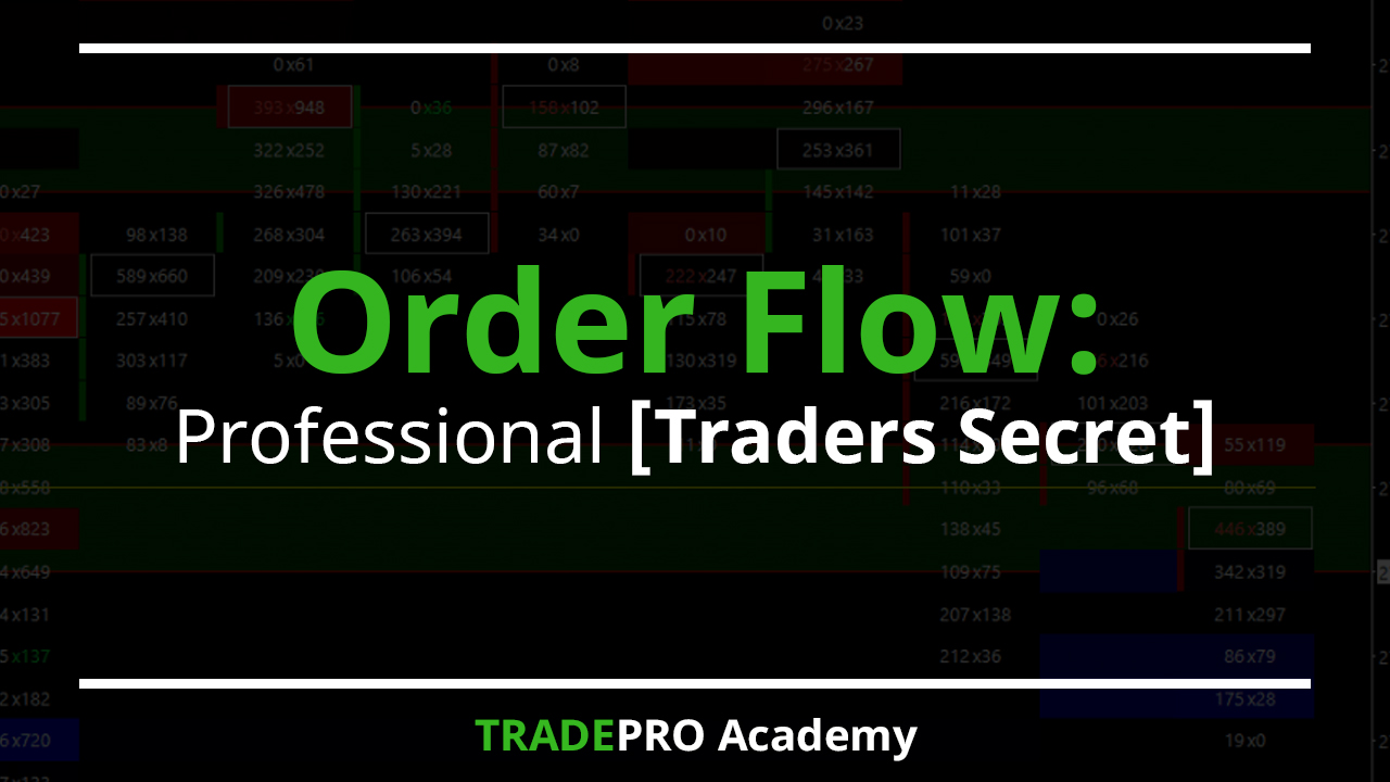 Order Flow professional traders secret