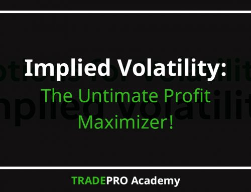 Implied Volatility: The Ultimate Profit Maximizer