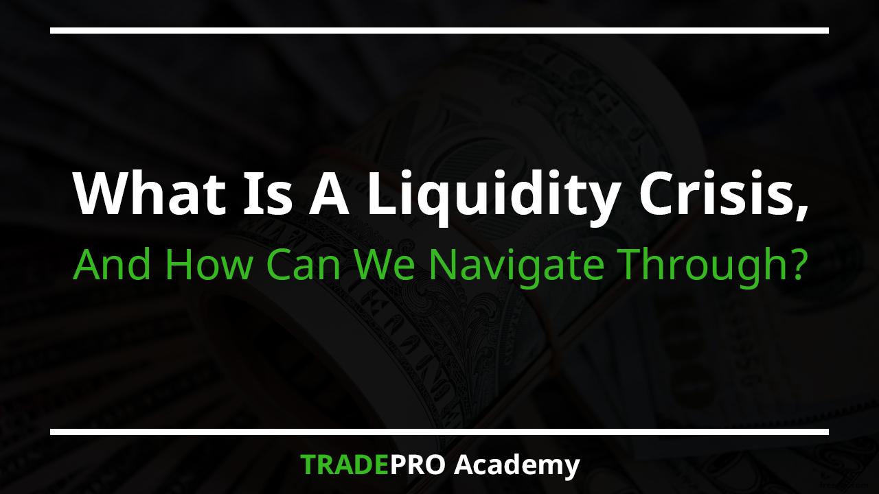 liquidity crisis
