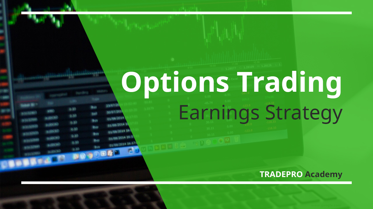 Options-Trading-Earnings-Strategy