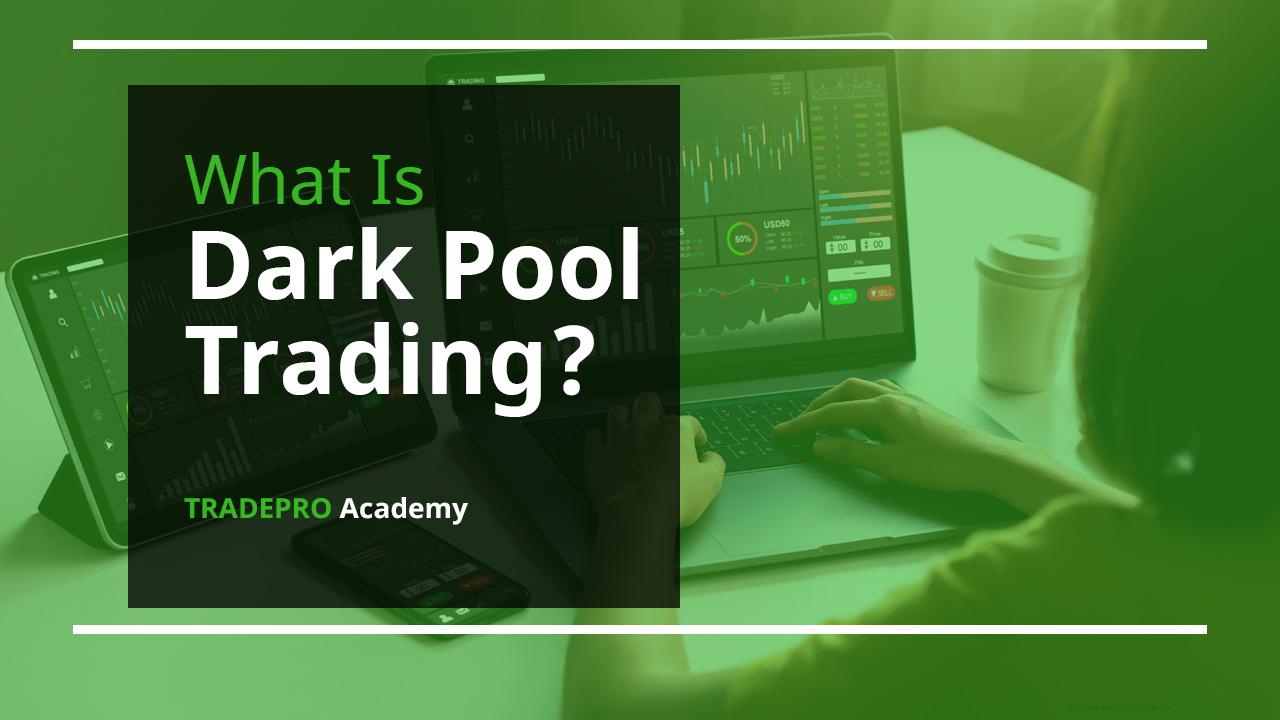 Dark Pool Trading